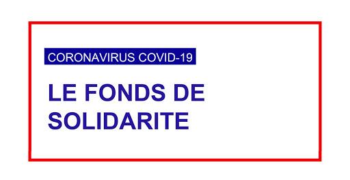 Covid 19 : Fond de solidarité, quelques précisions